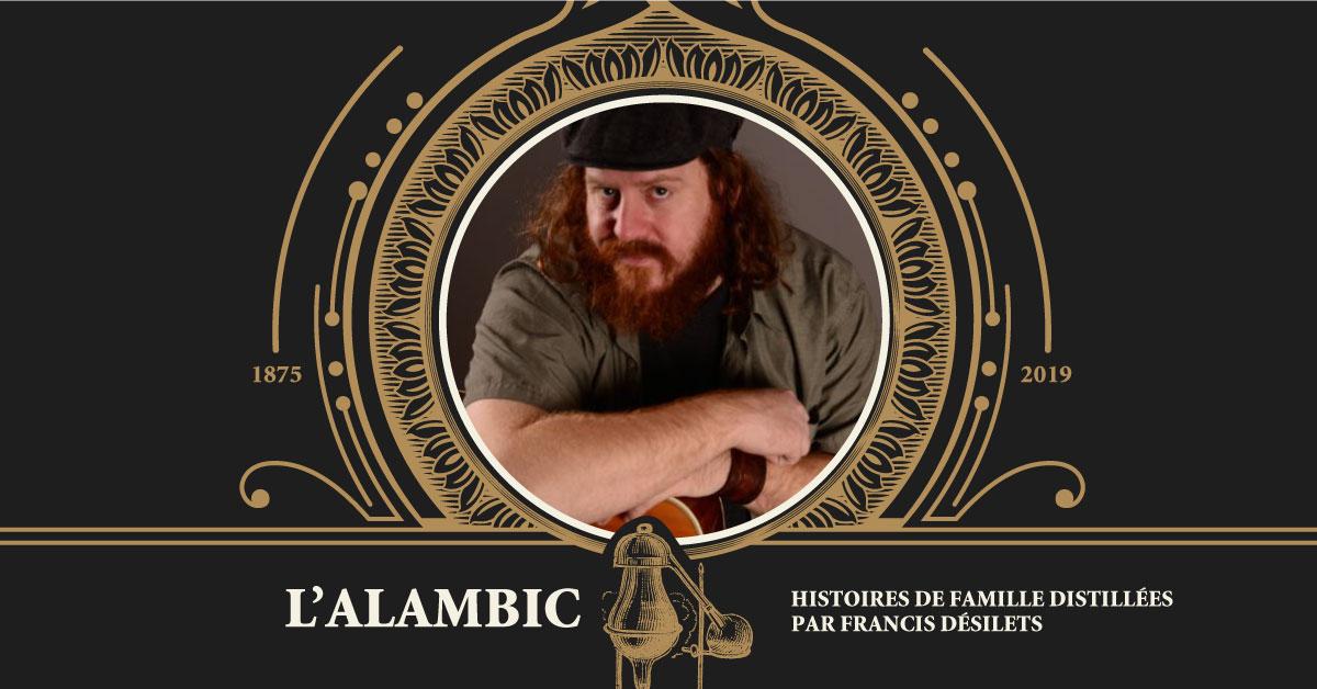 Le nouveau spectacle de Francis Désilets : L'alambic.